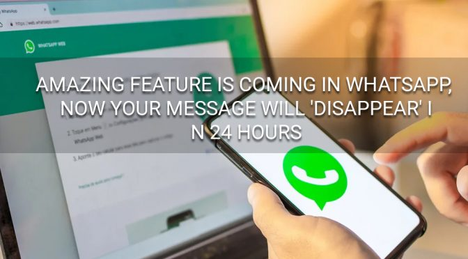 whatsapp message disappear 24 hours